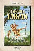 Le syndrôme de Tarzan